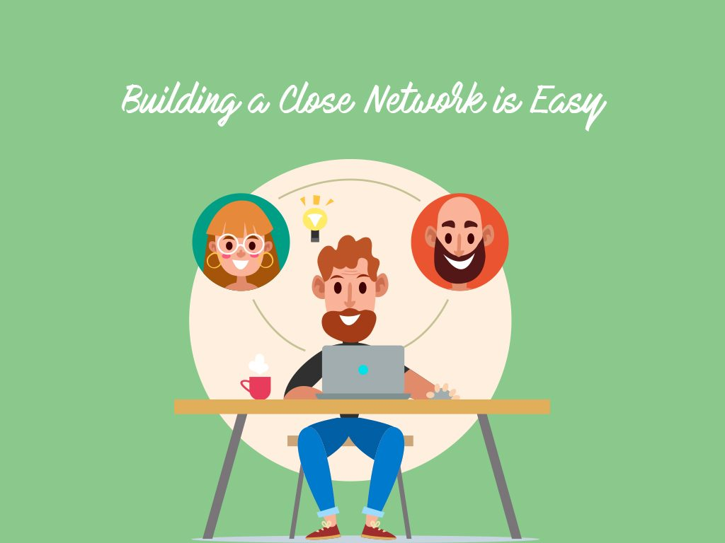 build close networks with coworkers