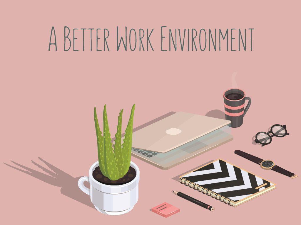 A Better Work Environment