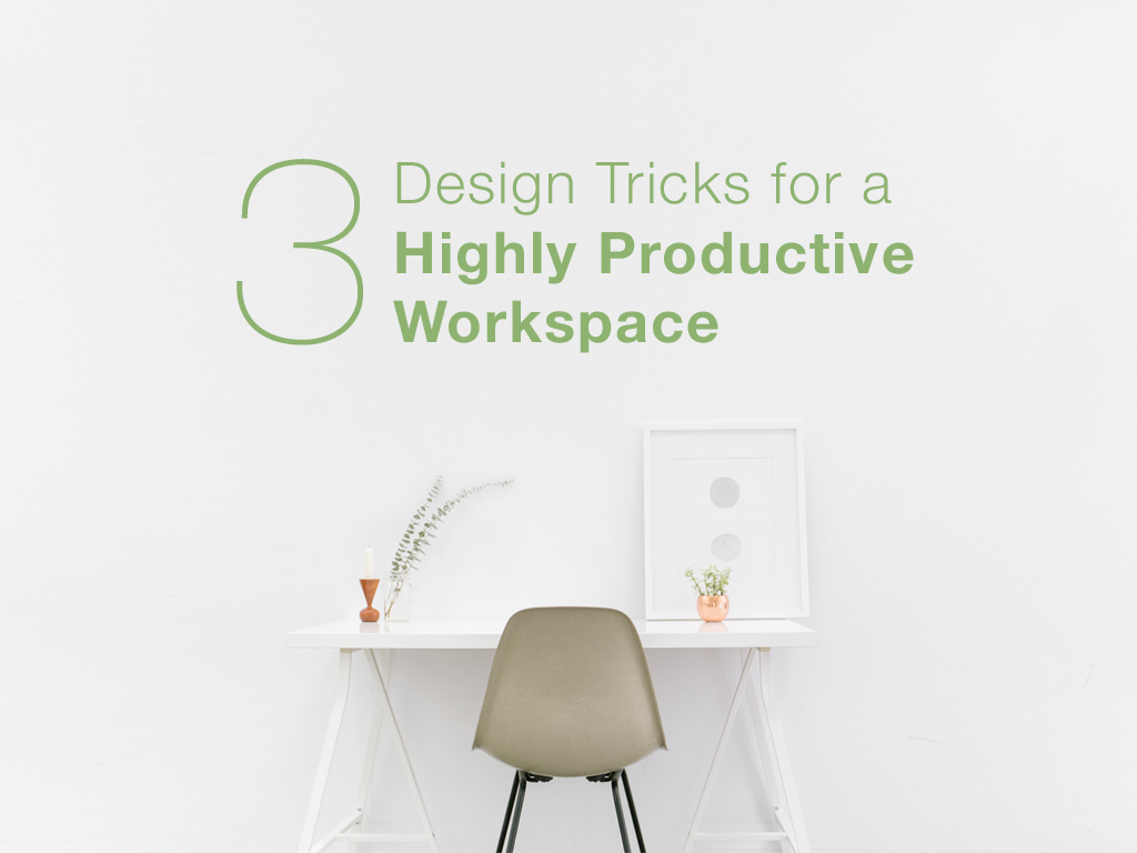 Design Tricks for a Highly Productive Workspace