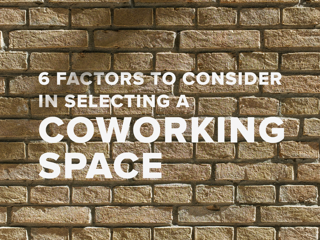 Factors to Consider in Selecting a Coworking Space