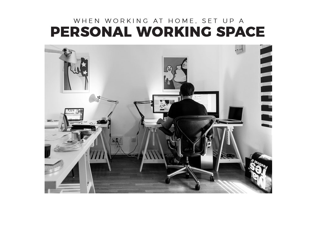 When Working at Home, Set Up a Personal Working Space