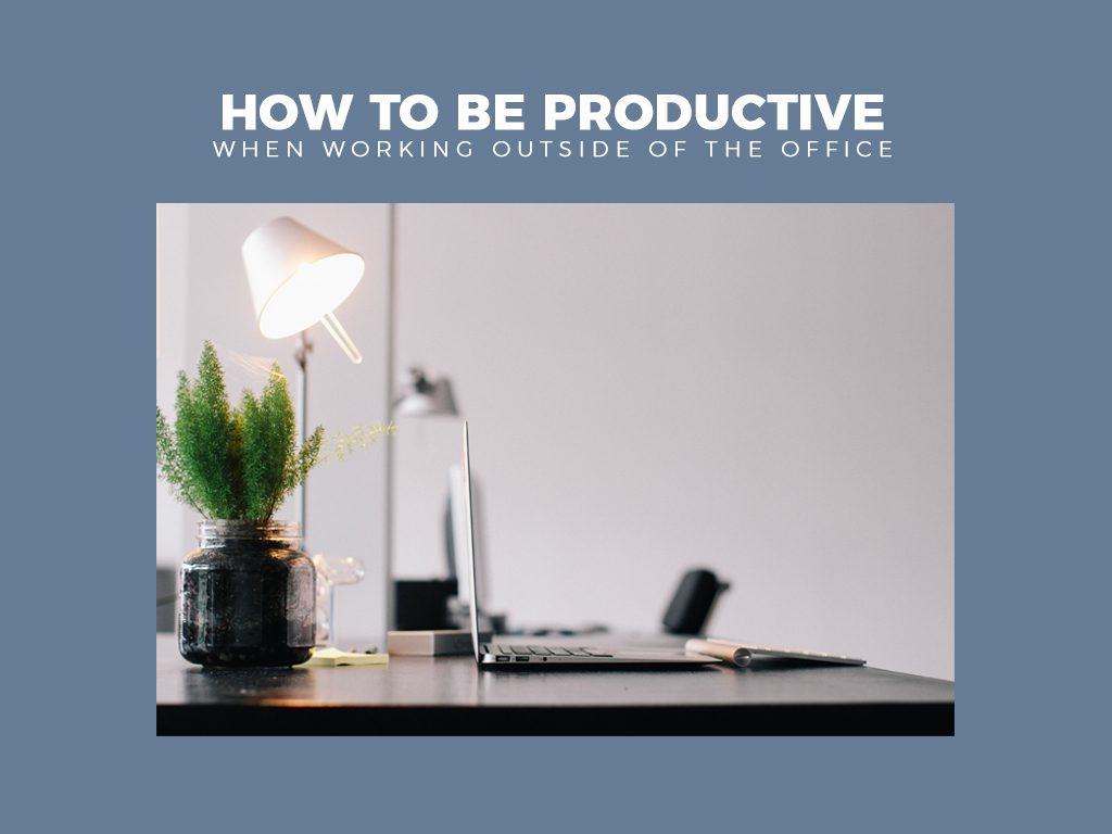 How to Be Productive When Working Outside of the Office_cover