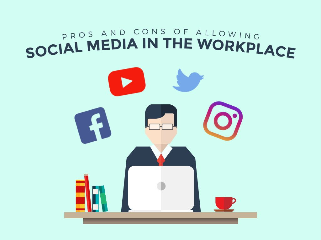 Pros and Cons of Allowing Social Media in the Workplace