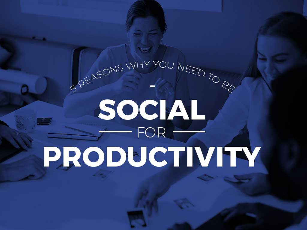 reasons-why-you-need-to-be-social-for-productivity