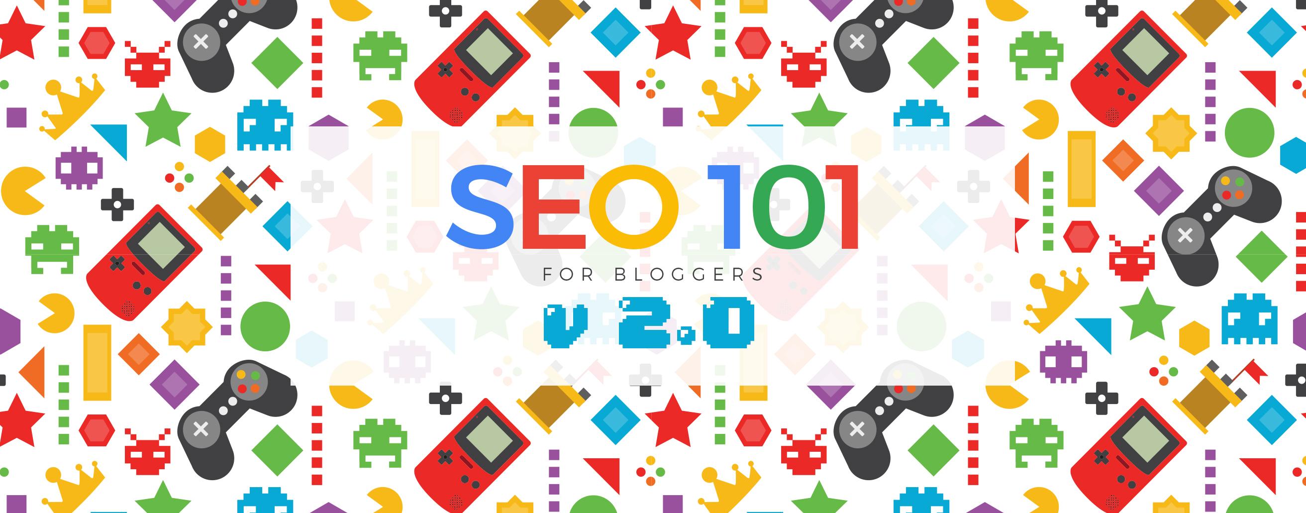 seo 101 for bloggers v2p0